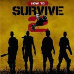 How To Survive 2 (2016) Update 8