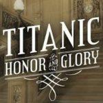 Titanic Honor and Glory (2016)
