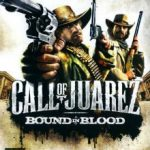 Call of Juarez Bound in Blood (2009)
