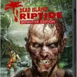 Dead Island Riptide Definitive Edition (2016)