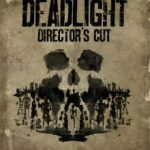 Deadlight Directors Cut (2016)