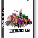 Not A Hero (2015) репак от механиков