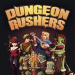 Dungeon Rushers (2016)