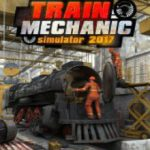 Train Mechanic Simulator (2017)