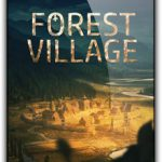 Life is Feudal Forest Village (2017)