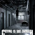 Crying is not Enough (2018)