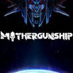 Mothergunship (2018)