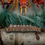 Empires of the Undergrowth (2017)
